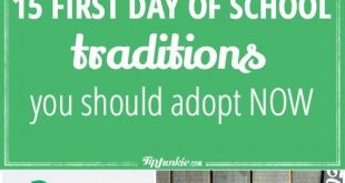 15 First Day of School Traditions You Should Adopt NOW