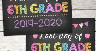 First Day and Last Day of 6th Grade Sign 8x10, Printable INSTANT DOWNLOAD Photo Prop, Back to School Sign Chalkboard,Digital Printable